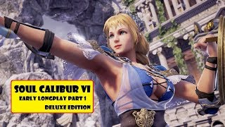 Early Soul Calibur VI Deluxe Edition longplay