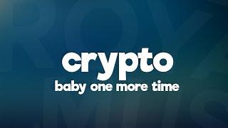 Crypto - ...Baby One More Time (Lyrics)