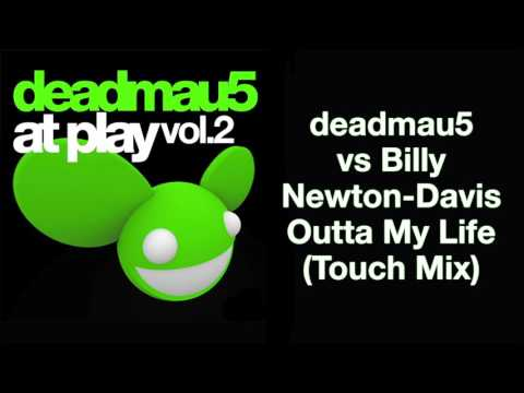 deadmau5 vs Billy Newton-Davis / Outta My Life (Touch Mix) [full version]