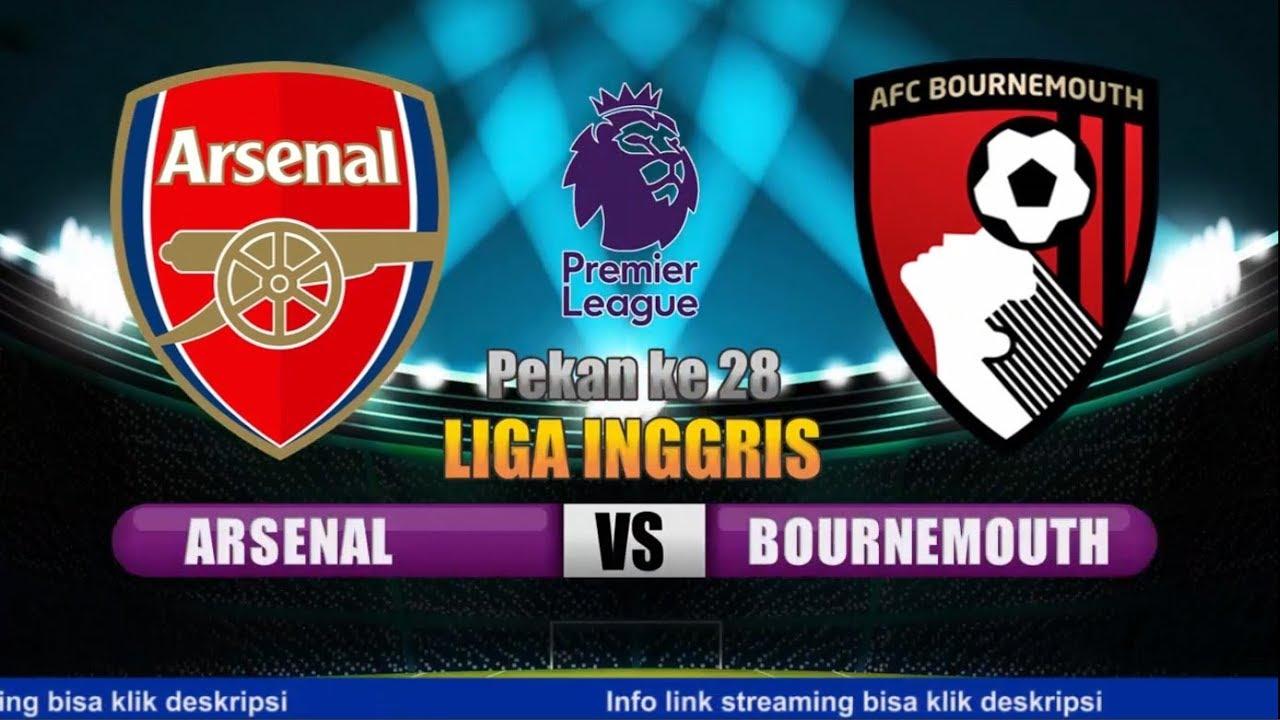 VIDEO Link Streaming Arsenal Vs Bournemouth Live Liga