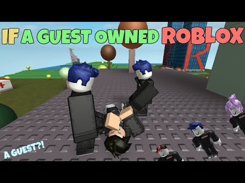 If A Guest Owned ROBLOX