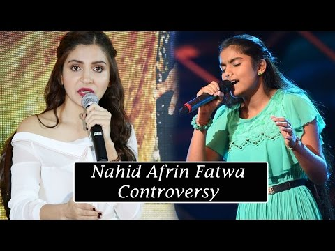 Anushka Sharma Strong Reaction On Nahid Afrin Fatwa Controversy