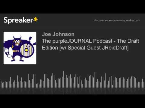 The purpleJOURNAL Podcast - The Draft Edition [w/ Special Guest JReidDraft]