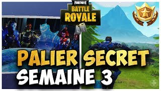 PALIER SECRET WEEK 3 SAISON 4 - FORTNITE