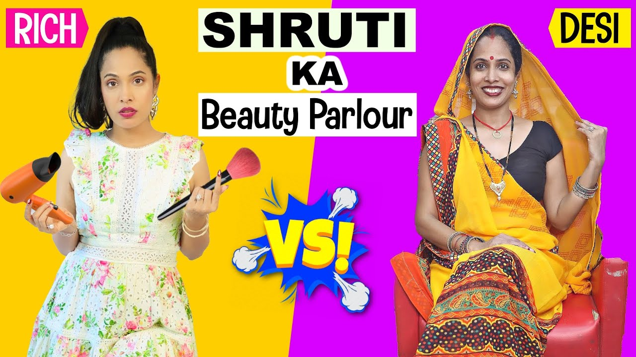 Shruti Ka Beauty Parlour | Rich Vs Normal | ShrutiArjunAnand