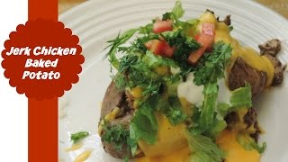 The Cooking Channel: Jerk Chicken Baked Potato