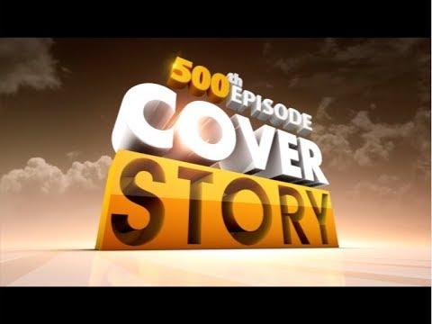 Cover Story | കവര് സ്റ്റോറി | 09 Dec 2017 - 500th Episode