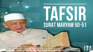 Video KH.SYA'RONI AHMADI KUDUS TAFSIR SURAT MARYAM 50 download MP3, 3GP, MP4, WEBM, AVI, FLV Juni 2018