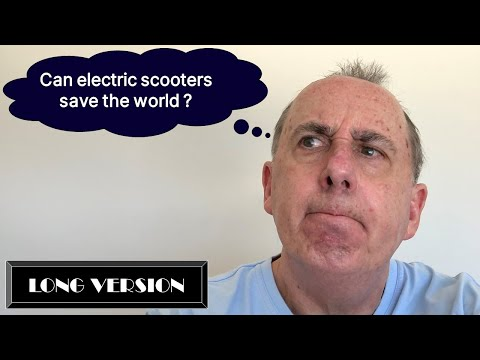 Can Electric Scooters Save The World ? - full length version