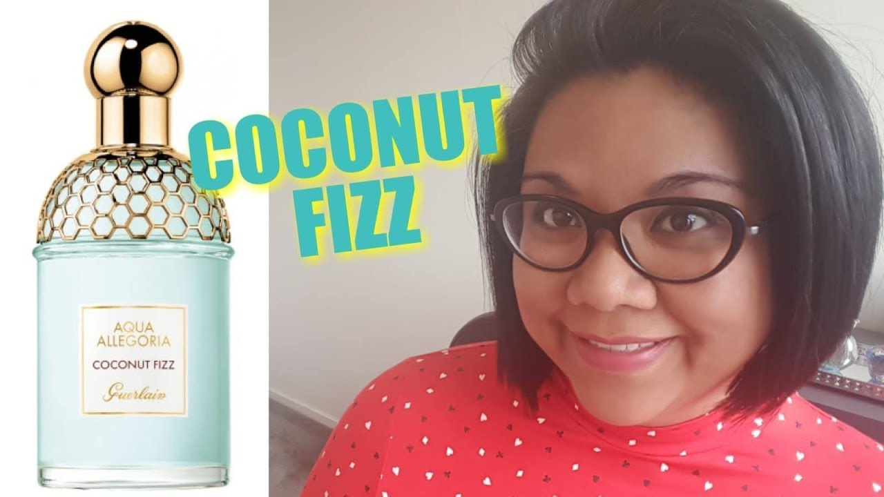 New Guerlain Coconut Fizz Aqua Allegoria 2019 My Quick Thoughts