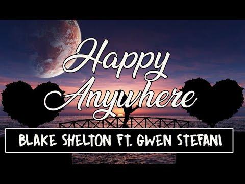 Blake Shelton - Happy Anywhere feat. Gwen Stefani (Lyrics)