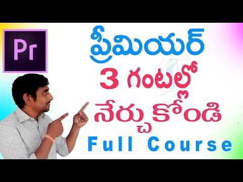 Adobe Premiere Pro CC in Telugu - Complete Tutorial in 3 Hours