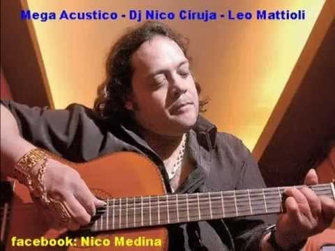 Mega Acustico - Dj Nico Ciruja - Leo Mattioli