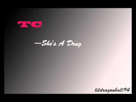 Tc - she's a drug ( 2010 RnB + Download )