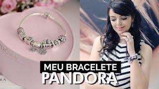 Meu bracelete e meus charms da Pandora | Lia Camargo