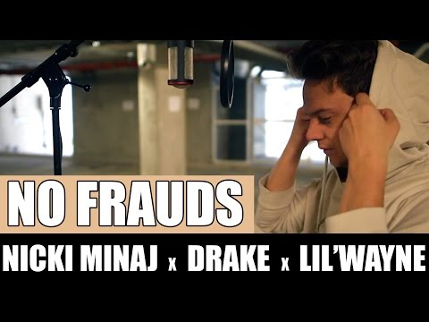 Nicki Minaj, Drake, Lil Wayne  No Frauds