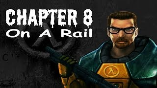 Half-Life (100%) Walkthrough (Chapter 8: On a Rail)(, 2013-05-25T15:45:25.000Z)