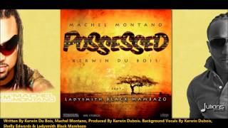 "Machel Montano & Kerwin Du Bois - Possessed w. Ladysmith Black Mambazo ""2013 Soca Music"""