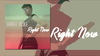 Aubree Nicole: So Right (Right Now) Official Audio