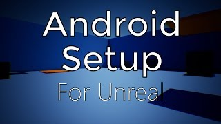 Installation & Building Android (AR, VR, Mobile) UE4 / Unreal Engine 4
