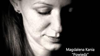 Magdalena Kania - Powiedz