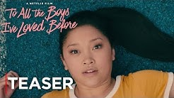 To All The Boys I've Loved Before | Teaser Trailer | Netflix
