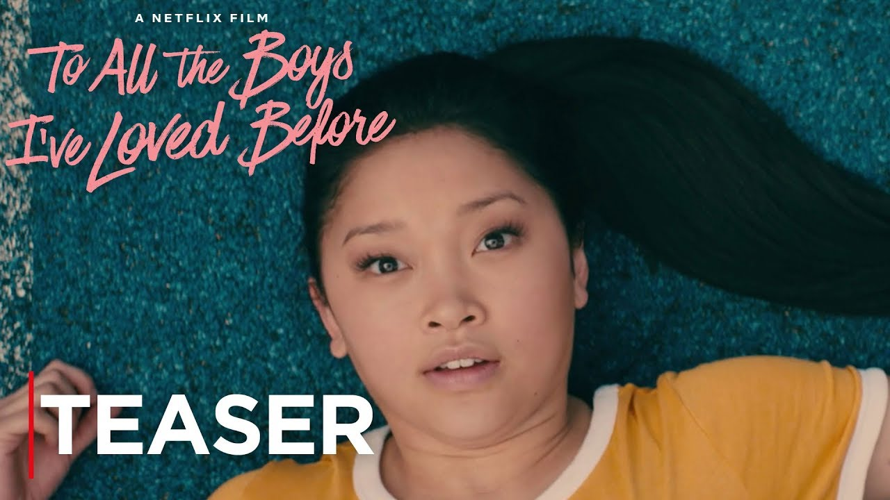 To All The Boys I've Loved Before   Teaser Trailer   Netflix