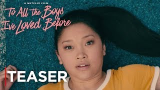 To All The Boys I've Loved Before | Teaser Trailer [HD] | Netflix streaming