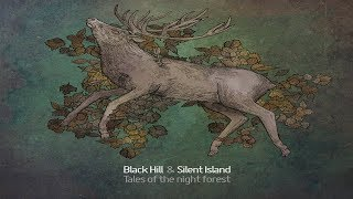 Black Hill & Silent Island - Tales of the night forest [Full...