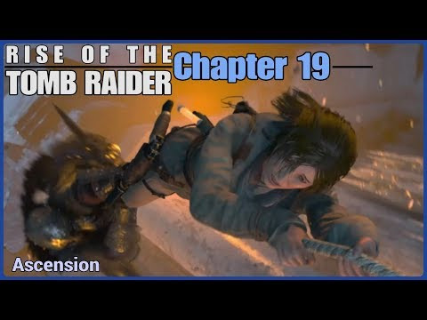 """Rise of the Tomb Raider - Chapter 19: The Lost Ciry, """"Ascension"""""""