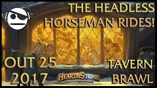 Hearthstone | Tavern Brawl 094 | The Headless Horseman Rides! | 25 OUT 2017