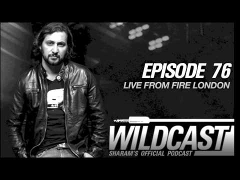 Sharam Wildcast 76 - Live from Fire London