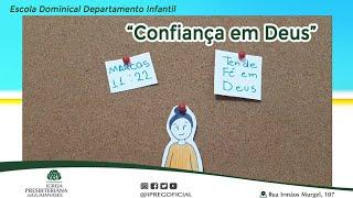 Confiança em Deus - Aula do Departamento Infantil da IPREG