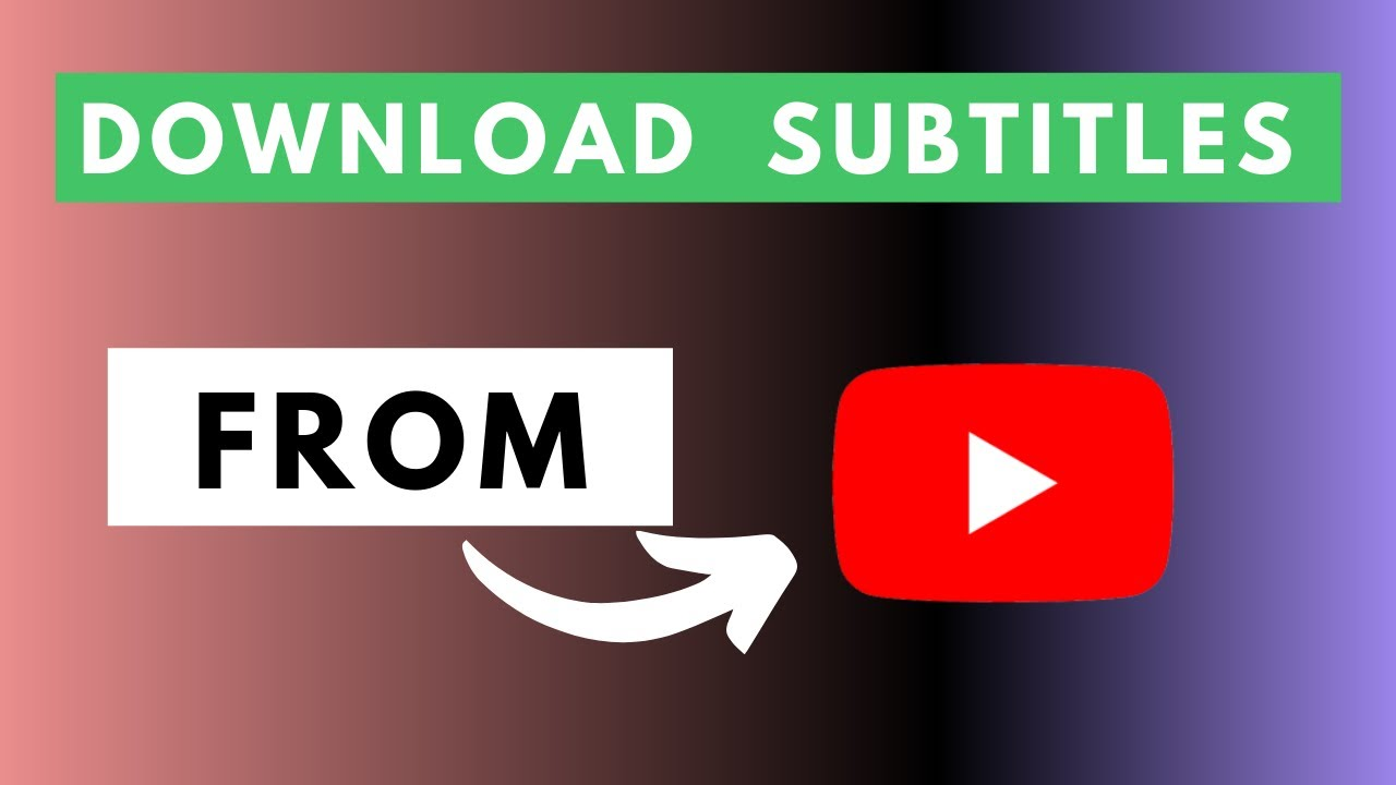 How to Download Subtitles For Your YouTube Videos in Different Formats
