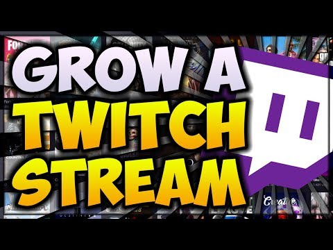 How To GROW A TWITCH Channel From SCRATCH! 🎮 Tips on Gaining Followers FAST (2018 Beginners Guide)