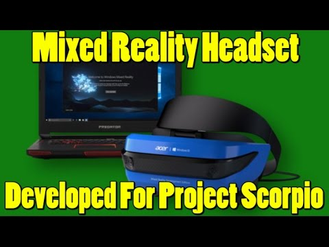 Microsoft Announces Mixed Reality Headset for Xbox One and Project Scorpio?