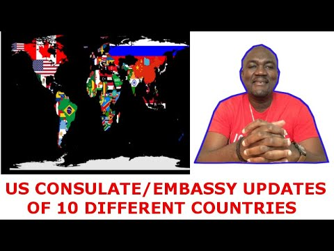 US EMBASSY CONSULATE UPDATE OF 10 COUNTRIES