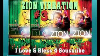 Zion Vibration #3 [Youth Roots & Concious Reggae Session] #Zion Sound By DJ O. ZION