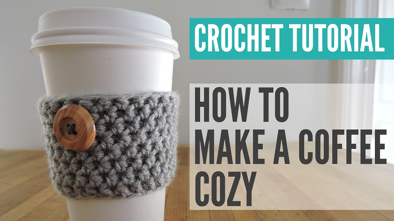 Crochet Coffee Cup Cozy Tutorial, Coffee Cozy Pattern - YouTube