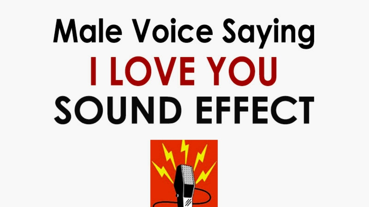 I love you male voice sound effect man saying i love you youtube i love you male voice sound effect man saying i love you thecheapjerseys Image collections