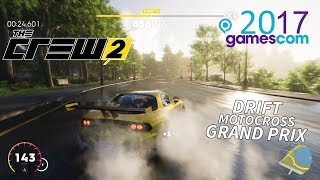 My Gameplay from The CREW 2 at Gamescom 2017 - DRIFT - MOTOCROSS - GRANDPRIX