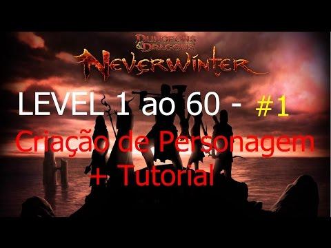 Neverwinter level 1 ao 60 - #1 - Criação de Personagem + Tutorial