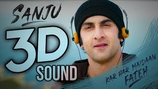 3D Audio | KAR HAR MAIDAAN FATEH Full Song in 3D Voice | SANJU | Virtual 3D Audio | #Bolly3D