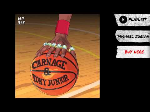 "Carnage & Tony Junior - ""Michael Jordan"" (Audio) 