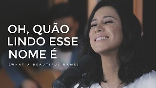Download Ana Nóbrega - Oh, quão lindo esse nome é  (What a beautiful name - Hillsong versão Português) MP3 song and Music Video