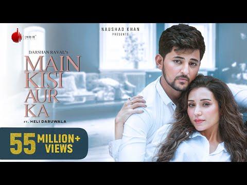Main Kisi Aur Ka - Official Music Video | Darshan Raval | Heli Daruwala | Indie Music Label