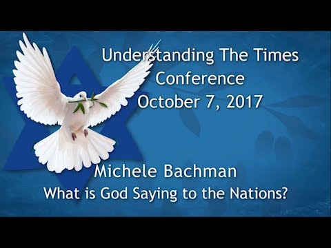 What is God Saying to the Nations? – Michele Bachmann