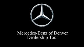 Mercedes Benz of Denver Dealership Tour