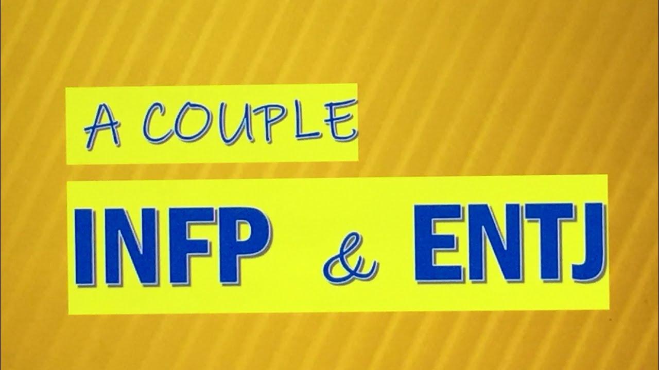 INFP & ENTJ Relationship