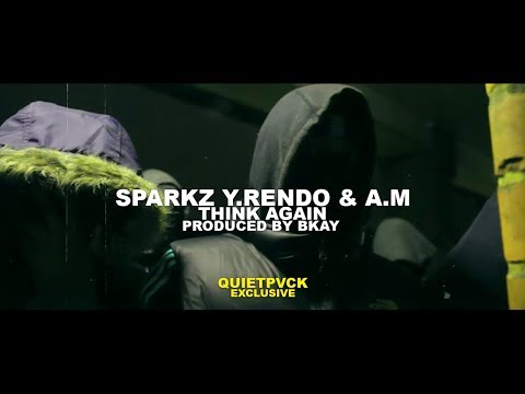 #410 (Sparkz, Y & A.M) - Think Again [Prod. Bkay] (Music Video)